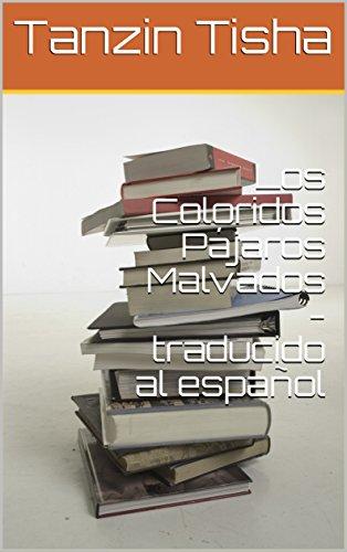 Los Coloridos Pájaros Malvados - traducido al español por Tanzin Tisha