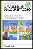 eBook Gratis da Scaricare Il marketing dello spettacolo Strategia di marketing per cinema teatro concerti radio TV eventi sportivi e show business (PDF,EPUB,MOBI) Online Italiano