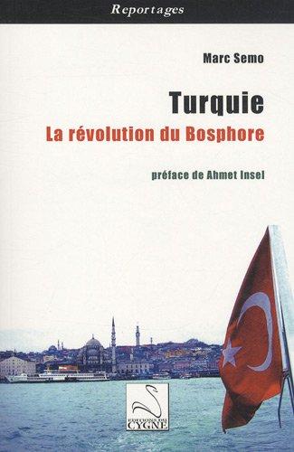 Turquie : La révolution du Bosphore par Marc Semo