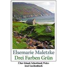 Drei Farben Grün: Über Irland, Schottland, Wales (insel taschenbuch)