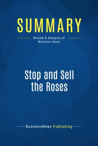 Summary: Stop and Sell the Roses: Review and Analysis of McCann's Book