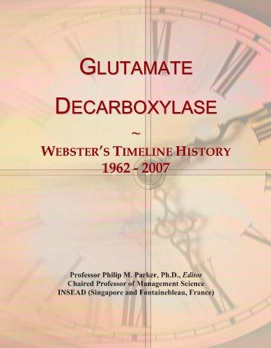 Glutamate Decarboxylase: Webster's Timeline History, 1962 - 2007