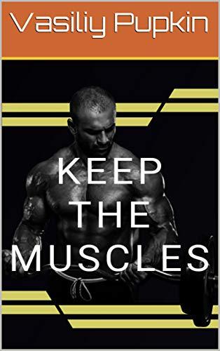 Keep the muscles (English Edition) por Vasiliy Pupkin