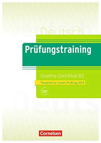 Prüfungstraining DaF: B2 - Goethe-Zertifikat B2 - Neubearbeitung: Übungsbuch mit Lösungsbeileger und Audio-Download