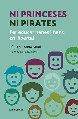 Ni Princeses Ni Pirates (Educació i Família) por Núria Solsona Pairó