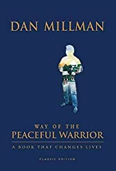 [(Way of the Peaceful Warrior: 30th Anniversary Edition : A Book That Changes Lives)] [By (author) Dan Millman] published on (November, 2009)