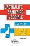 Lire le livre L'actualité sanitaire sociale fiches gratuit
