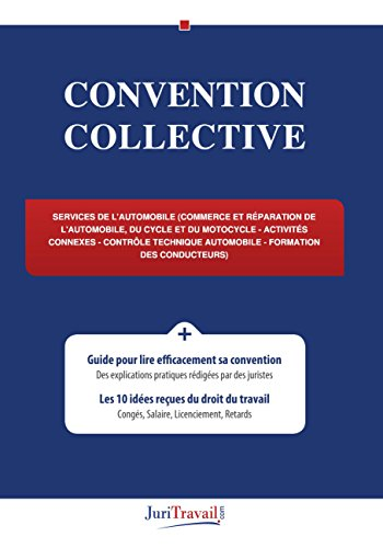 Convention collective - Services de l'automobile (Commerce et réparation de l'automobile, du cycle et du motocycle - Activités connexes - Contrôle technique automobile - Formation des conducteurs)