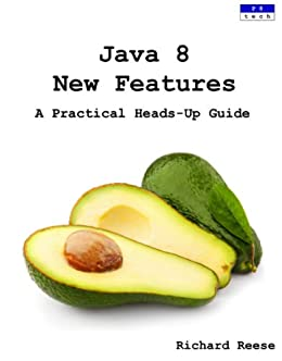 Java 8 New Features: A Practical Heads-Up Guide (English Edition) von [Reese, Richard]