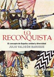 La Reconquista: El concepto de España (ESPASA FORUM) por Julio Valdeón Baruque