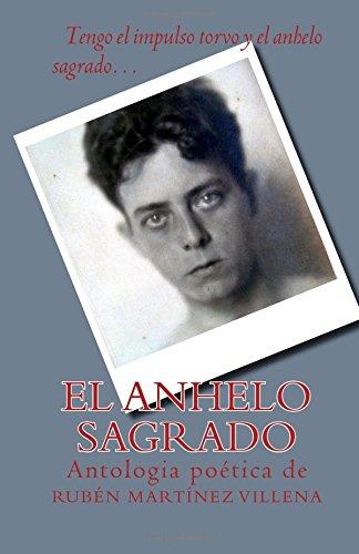 El anhelo sagrado: Antologia poetica por Ruben Martinez Villena