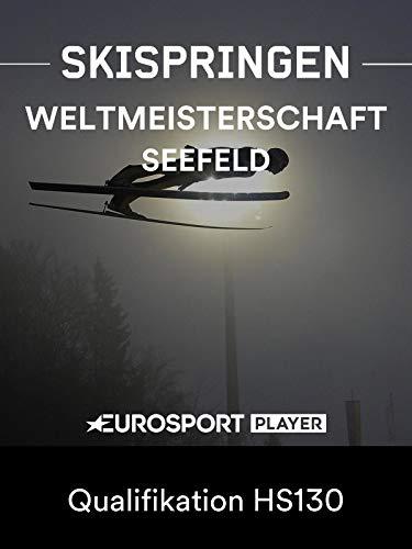 Skispringen: Nordische Ski-WM 2019 in Seefeld (AUT) - Qualifikation HS130 -