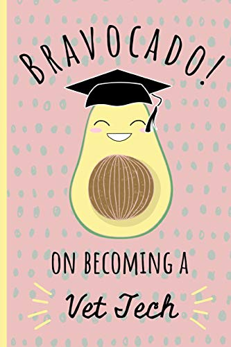 Bravocado! on becoming a Vet Tech: Notebook, Perfect Graduation gift for the new Graduate, Great alternative to a card, Lined paper. -