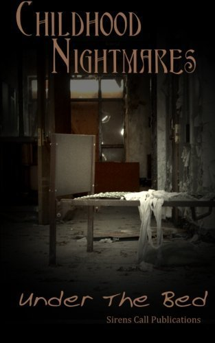 Childhood Nightmares: Under The Bed by Sirens Call Publications (2012-04-21)