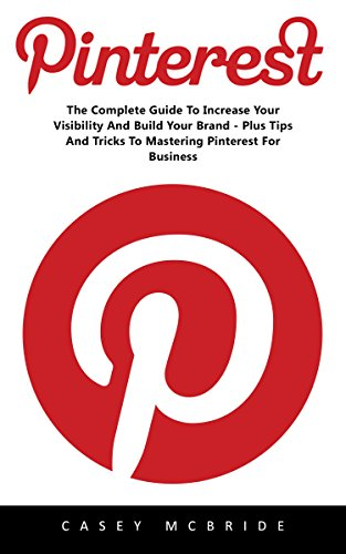 pinterest-the-complete-guide-to-increase-your-visibility-and-build-your-brand-plus-tips-and-tricks-t