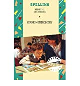 [(Spelling: Remedial Strategies )] [Author: Diane Montgomery] [Jun-1997]
