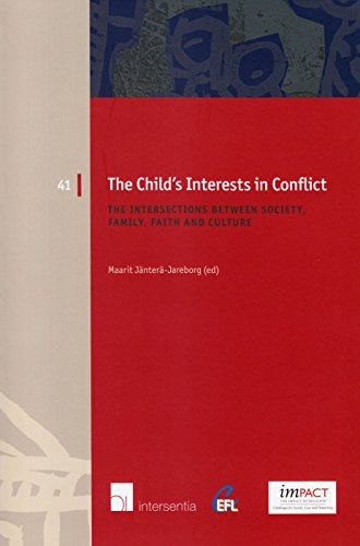 The Child's Interests in Conflict: The Intersections between Society, Family, Faith and Culture (European Family Law)