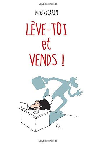 Leve-toi et Vends ! par Nicolas Caron