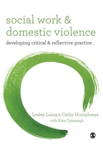 Social Work and Domestic Violence: Developing Critical and Reflective Practice 1st edition by Laing, Lesley, Humphreys, Cathy, Cavanagh, Kate (2013) Paperback