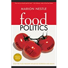 Food Politics: How the Food Industry Influences Nutrition and Health (California Studies in Food and Culture) by Marion Nestle (2003-09-30)