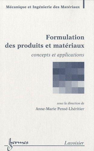 Formulation des produits et matriaux : Concepts et applications