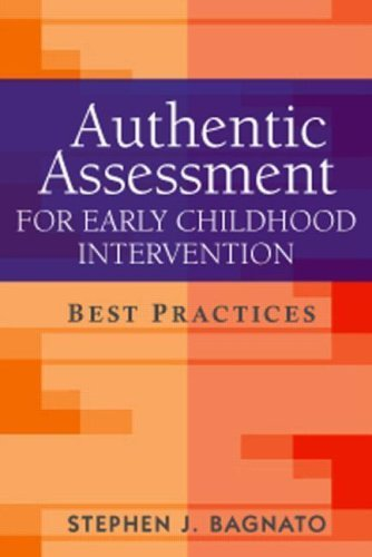 eBookshare Downloads Authentic Assessment for Early Childhood Intervention: Best Practices (Guilford School Practitioner Series) by Stephen J. Bagnato EdD (2007-06-06) CHM