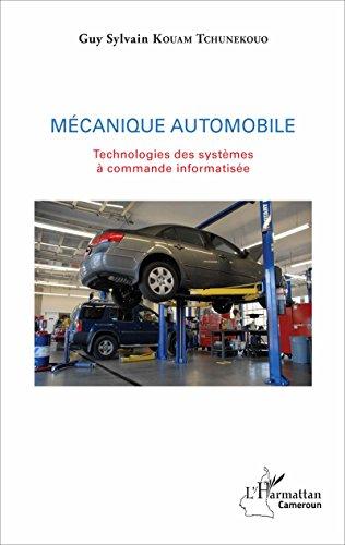 Mcanique automobile: Technologies des systmes  commande informatise