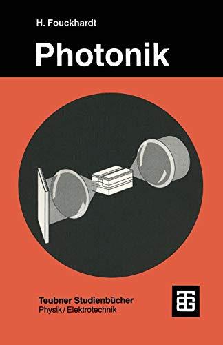 Photonik: Eine Einführung In Die Integrierte Optoelektronik Und Technische Optik (Angewandte Physik) (German Edition)