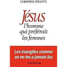 Jésus, l'homme qui préférait les femmes (A.M. GD FORMAT)