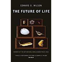 The Future Of Life by Professor Edward O. Wilson (2002-04-04)