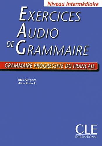 Exercices audio de la grammaire progressive du français - Niveau intermédiaire - Livre par Maïa Grégoire