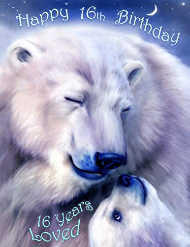 Happy 16th Birthday: 16 Years Loved, Lovable Polar Bear Designed Birthday Book That Can be Used as a Journal or Notebook. Better Than a Birthday Card!