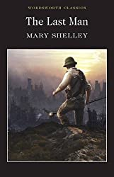 The Last Man (Wordsworth Classics) (Wordsworth Classics)
