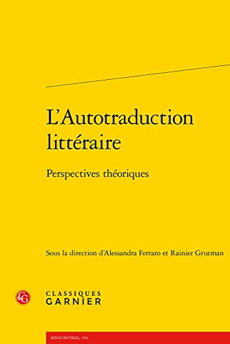 L'Autotraduction littéraire : Perspectives théoriques