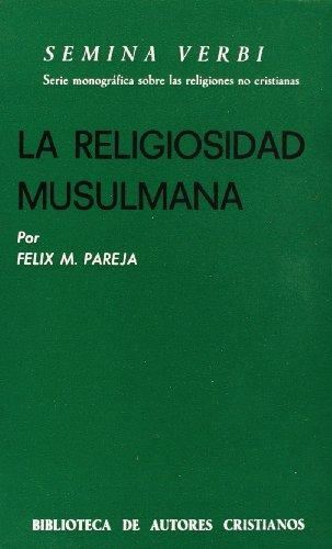 La religiosidad musulmana (NORMAL) por Félix M. Pareja