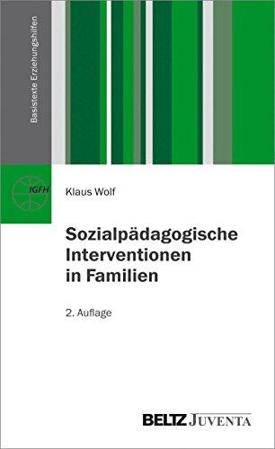 Sozialpädagogische Interventionen in Familien (Basistexte Erziehungshilfen)