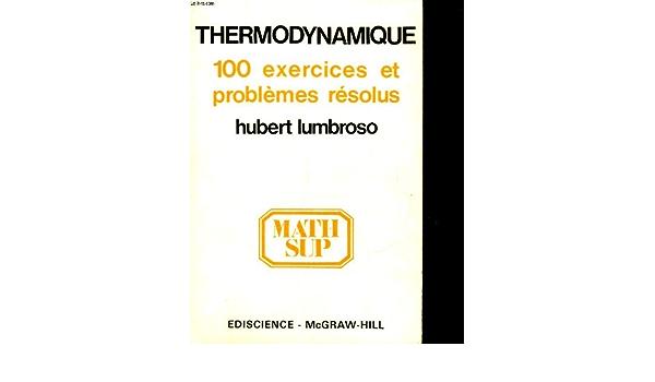 Amazon Fr Thermodynamique 100 Exercices Et Problemes Resolus Collectif Livres