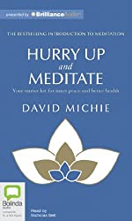 Hurry Up and Meditate: Your Starter Kit for Inner Peace and Better Health by David Michie (2012-01-10)