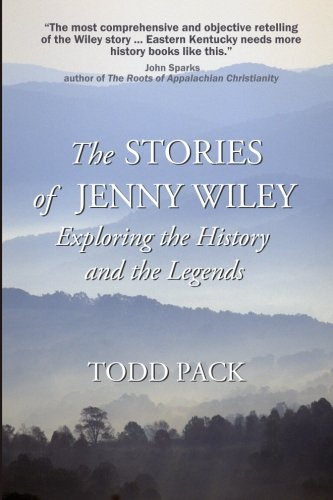 The Stories of Jenny Wiley: Exploring the History and the Legends (Nc State Pack)