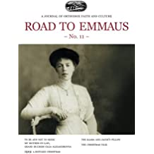 Road to Emmaus No. 11: A Journal of Orthodox Faith and Culture