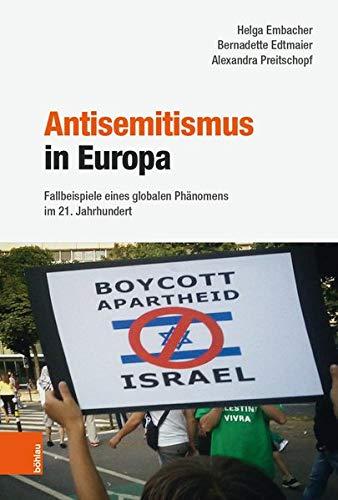 Antisemitismus in Europa: Fallbeispiele eines globalen Phänomens im 21. Jahrhundert