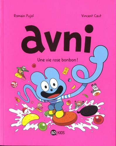 Avni, Tome 06: Avni 6 - La vie rose bonbon