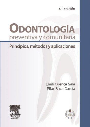 Odontología preventiva y comunitaria: Principios, métodos y aplicaciones