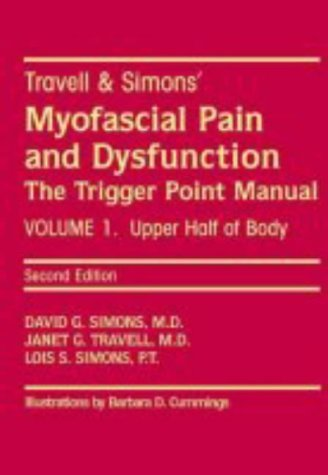 Travell and Simon's Myofascial Pain and Dysfunction: Upper Half of Body Volume 1: The Trigger Point Manual by Simons, David G., Travell, Janet G. (November 1, 1998) Hardcover