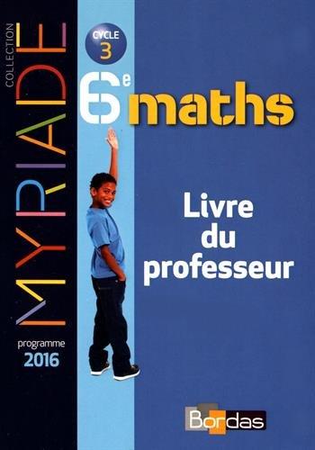 Maths 6e Myriade : Livre du professeur