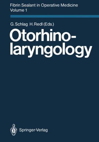 Fibrin Sealant in Operative Medicine: Volume 1: Otorhinolaryngology (1986-01-01)