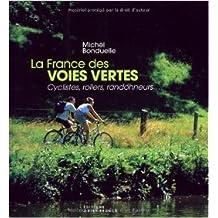 La France des voies vertes : Cyclistes, rollers, randonneurs... de Michel Bonduelle ( 14 octobre 2003 )