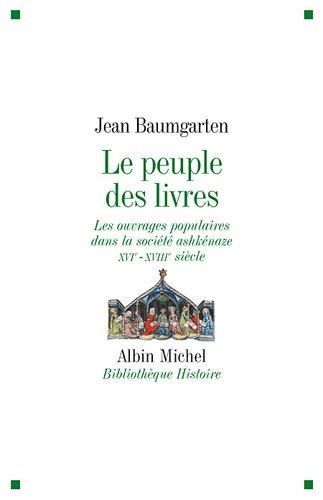 Peuple Des Livres (Le) (Collections Histoire) par Directeur de Recherche (Cnrs) Centre National de La Recherche Scientifique Centre Des Hautes Etudes Juives Jean Baumgarten