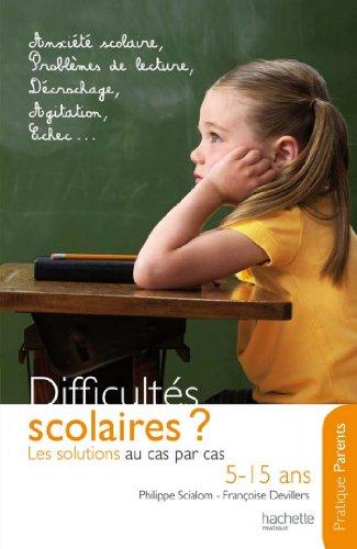 Difficults scolaires : les solutions au cas par cas (5-15 ans) (Education)