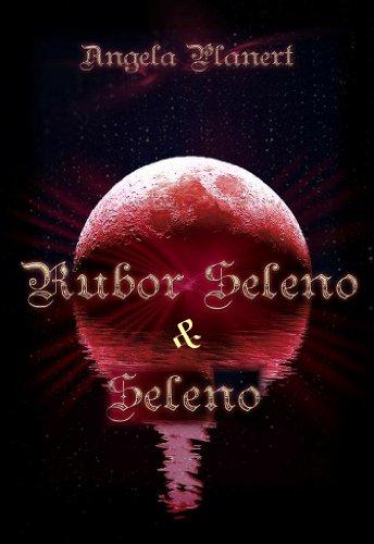 Rubor Seleno & Seleno: Im Reich der zwei Monde & Die Kraft der zwei Monde (Selenorischer Roman) (German Edition)